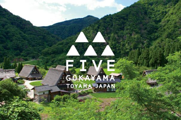 FIVE -GOKAYAMA TOYAMA JAPAN-
