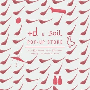 +d & soil POP-UP STORE in MILAN(アッシュコンセプト)