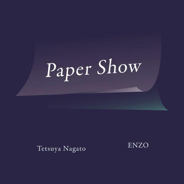 永戸鉄也 ENZO「Paper Show」