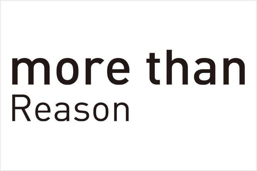 more than Reason展