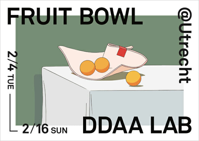 "Daisuke Motogi / DDAA LAB Exhibition ""FRUITS BOWL"""